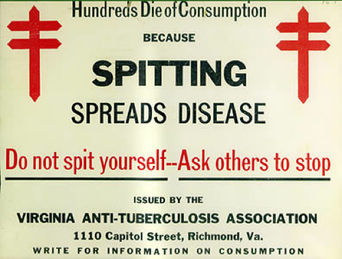 This 1920s anti-spitting poster is an example of a public health campaign to prevent to spread of infectious diseases, like tuberculosis, before the advent of antibiotics. [Credit: American Lung Association of Virginia (ALAV) Collection]