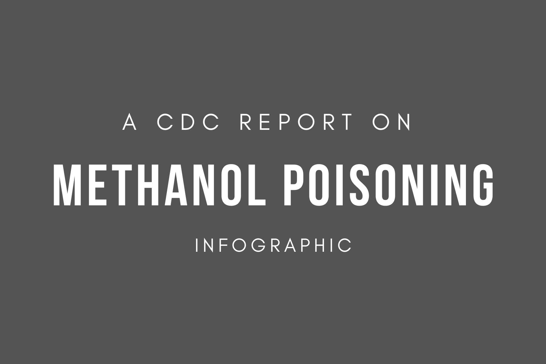 "card saying ""a cdc report on methanol poisoning infographic"""